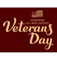 November 11 Veterans Day Lettering text and US vector image vector image