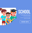 school eduacation banner pupils joyfull vector image