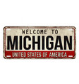 welcome to michigan vintage rusty metal plate vector image vector image