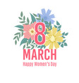 greeting card of 8 march happy womens day vector image