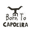 capoeira only for brave poster vector image vector image