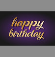 happy birthday gold golden text postcard banner vector image vector image