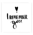 i remember you lettering for poster vector image vector image
