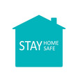 stay home stay safe steps to avoid spread of vector image vector image