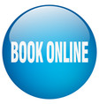 book online blue round gel isolated push button vector image vector image