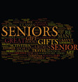 gifts for seniors text background word cloud vector image vector image