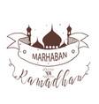 marhaban ya ramadhan fasting islamic holy mosque vector image vector image
