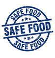 safe food blue round grunge stamp vector image vector image