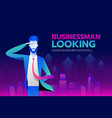 businessman with looking forward to success wiith vector image vector image