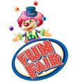 fun fair sign with happy clown jugglin balls vector image