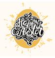 happy easter inspirational quote handwritten vector image vector image