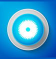 white circular saw blade icon saw wheel vector image