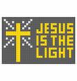 jesus is light vector image