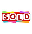 sold banner or label for business promotion vector image vector image