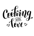 lettering of cooking with love isolated vector image