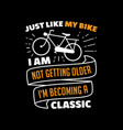 bicycle quote and saying good for print vector image vector image