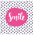smile hand lettering poster vector image vector image