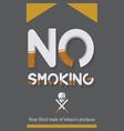 World No Tobacco Day and No smoking sign vector image vector image