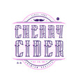 cherry cider logo in vintage style vector image vector image