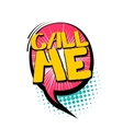 Comic text speech bubble Call me vector image