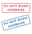 do not burn garbage textile stamps vector image vector image