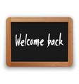 welcome back phrase on a blackboard vector image vector image