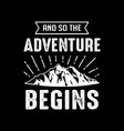 adventure quote and saying good for print vector image
