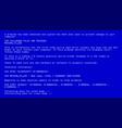 blue screen of death bsod fatal death vector image vector image