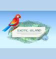 exotic island poster parrot vector image vector image