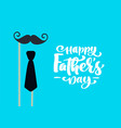 happy fathers day isolated lettering vector image