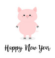 happy new year pig pink piggy piglet chinese vector image