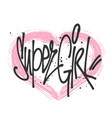 super girl typography for print t shirt vector image vector image