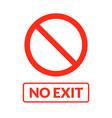 no exit sign emergency safety no exit vector image vector image