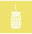 Start your day with a smoothie Jar silhouette vector image vector image