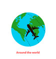 earth and airplane around world concept vector image