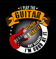 guitar quotes and slogan good for t-shirt design vector image vector image