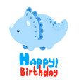 little dinosaur and lettering happy birthday vector image vector image