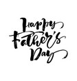 happy fathers day hand drawn calligraphic vector image vector image