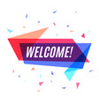 geometrical colorful banner welcome speech bubble vector image vector image