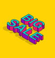 big sale isometric text in pop art style vector image vector image