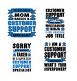 customer support saying quotes best for print vector image