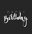 Happy birthday calligraphic inscription handmade vector image