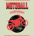 motoball championship vintage grunge poster vector image vector image