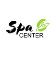 spa center ink hand drawn lettering with a green vector image vector image