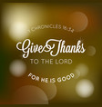 give thanks to the lord typographic from bible vector image