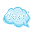 Vape smoke bubble popart style isolated vector image