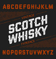 vintage scotch whisky typeface ideal font for any vector image vector image