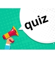 Hand holding megaphone with QUIZ announcement vector image