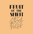 hand lettering with bible verses the fruit of the vector image vector image
