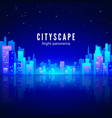 night city landscape with neon glow and bright vector image vector image